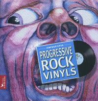 Progressive rock vinyls : histoire subjective du rock progressif à travers 40 ans de vinyles