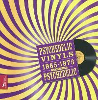 Psychedelic vinyls : 1965-1973 : psychedelic