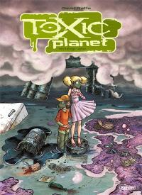 Toxic planet : intégrale