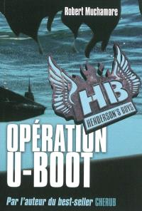 HB Henderson's boys. Volume 4, Opération U-boot