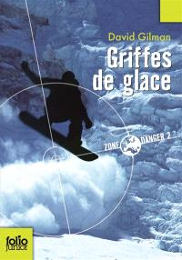 Zone danger. Volume 2, Griffes de glace