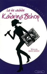 La vie cachée de Katarina Bishop. Volume 1, Vols en haute société
