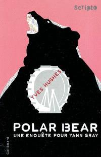 Polar bear : une enquête pour Yann Gray