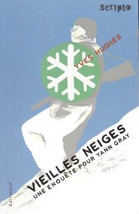 Vieilles neiges : une enquête pour Yann Gray
