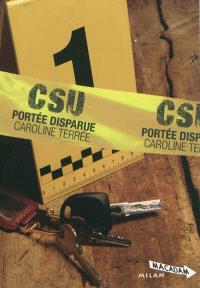 CSU. Volume 1, Portée disparue