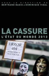 La cassure : l'état du monde 2013