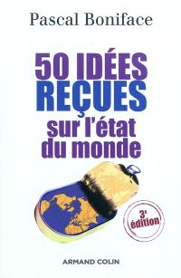50 idées reçues sur l'état du monde