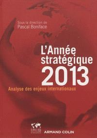 L'année stratégique 2013 : analyse des enjeux internationaux