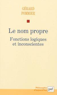 Le nom propre : fonctions logiques et inconscientes