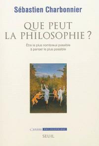 Que peut la philosophie ? : être le plus nombreux possible à penser le plus possible