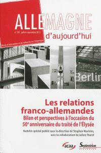 Allemagne d'aujourd'hui. n° 201, Les relations franco-allemandes : bilan et perspectives à l'occasion du 50e anniversaire du traité de l'Elysée