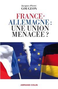 France-Allemagne, une union menacée ?