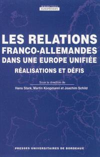 Les relations franco-allemandes dans une Europe unifiée : réalisations et défis