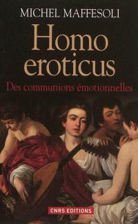 Homo eroticus : des communions émotionnelles