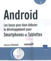 Android : les bases pour bien débuter le développement pour Smartphones et tablettes