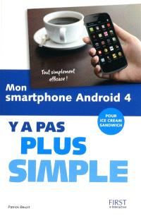 Mon smartphone Android 4 : y a pas plus simple