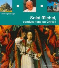 Saint Michel : conduis-nous au Christ !