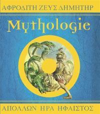 Mythologie : les dieux, héros et monstres de la Grèce antique