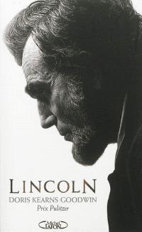 Abraham Lincoln : l'homme qui rêva l'Amérique