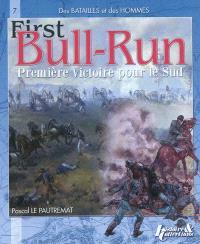 Bull Run, première victoire du Sud ou La bataille de Manassas : 21 juillet 1861