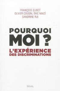Pourquoi moi ? : l'expérience des discriminations