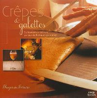 Crêpes & galettes : du froment au blé noir, un tour de Bretagne gourmand