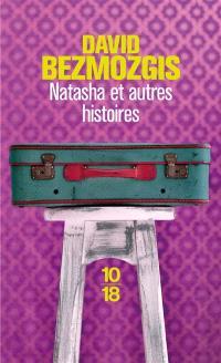 Natasha : et autres histoires