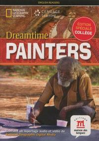 Dreamtime painters : édition spéciale collège