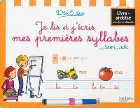 Je lis et j'écris mes premières syllabes avec Sami et Julie : dès 5 ans : livre-ardoise avec feutre effaçable