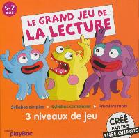 Le grand jeu de la lecture, 5-7 ans : créé par des enseignants : syllabes simples, syllabes complexes, premiers mots