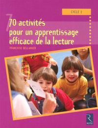 70 activités pour un apprentissage efficace de la lecture au cycle 2