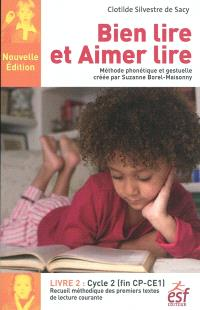 Bien lire et aimer lire : méthode phonétique et gestuelle créée par Suzanne Borel-Maisonny. Volume 2, Cycle 2 (fin CP-CE1) : recueil méthodique des premiers textes de lecture courante