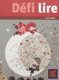 Défi lire : 10 parcours à travers la littérature de jeunesse : 6 à 8 ans