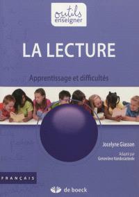 La lecture : apprentissage et difficultés : français