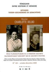Témoigner entre histoire et mémoire. n° 105, Charlotte Delbo