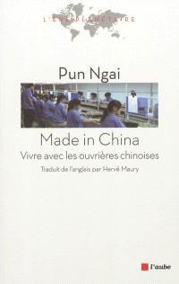 Made in China : vivre avec les ouvrières chinoises