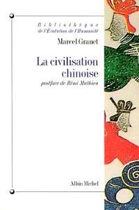 La civilisation chinoise : la vie publique et la vie privée