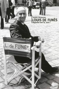 Louis de Funès : Regardez-moi là, vous !