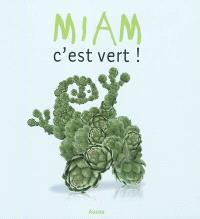Miam, c'est vert !