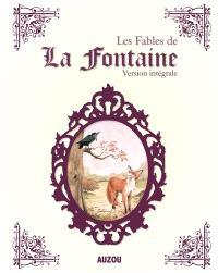 Les fables de La Fontaine : version intégrale