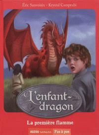 L'enfant-dragon. Volume 1, La première flamme