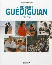 Robert Guédiguian : cinéaste