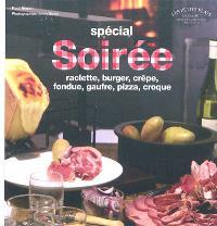 Soirée raclette, crêpe, pizza : + fondues, burgers, gaufres, croques & cie à partager !