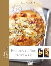 Fromages au four, fondues & cie
