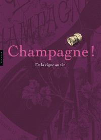 Champagne ! : de la vigne au vin