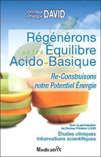 Régénérons notre équilibre acido-basique : re-construisons notre potentiel énergie