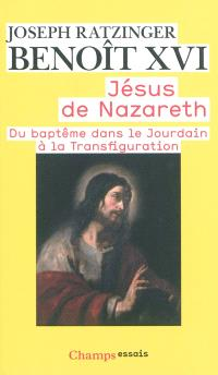 Jésus de Nazareth. Volume 1, Du baptême dans le Jourdain à la transfiguration