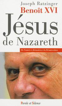 Jésus de Nazareth. Volume 2, De l'entrée à Jérusalem à la résurrection
