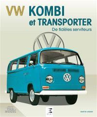 VW Kombi et Transporter : de fidèles serviteurs