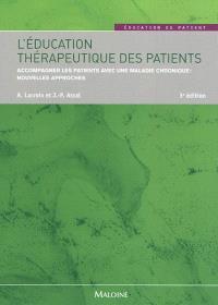 L'éducation thérapeutique des patients : accompagner les patients avec une maladie chronique : nouvelles approches